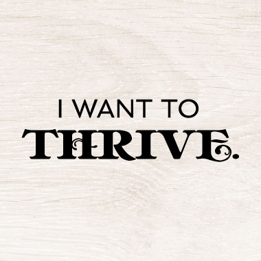 I want to thrive